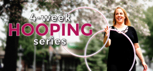 4-Week Hooping Series @ Embody Movement Studio | Centralia | Washington | United States