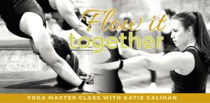 Flow It Together: Yoga Master Class with Katie Calihan @ Embody Movement Studio | Centralia | Washington | United States