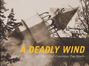 A Deadly Wind: The 1962 Columbus Day Storm @ Vernetta Smith Chehalis Timberland Library
