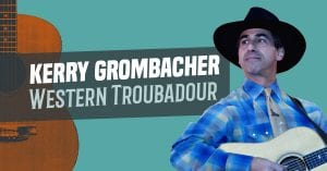 Kerry Grombacher- Western Troubadour @ Vernetta Smith Chehalis Timberland Library