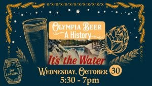 Olympia Beer: A History @ Vernetta Smith Chehalis Timberland Library