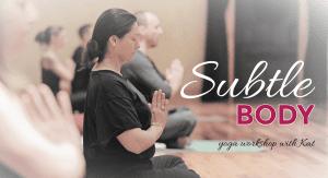 Subtle Body Yoga Workshop @ Embody Movement Studio