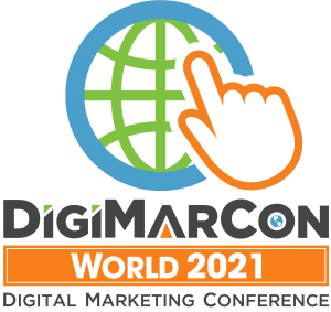 DigiMarCon World 2021 - Digital Marketing, Media and Advertising Conference @ Online