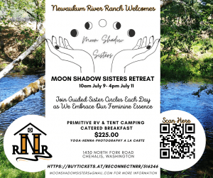 Women's Retreat Co-hosted by Moon Shadow Sisters & Newaukum River Ranch @ Newaukum River Ranch